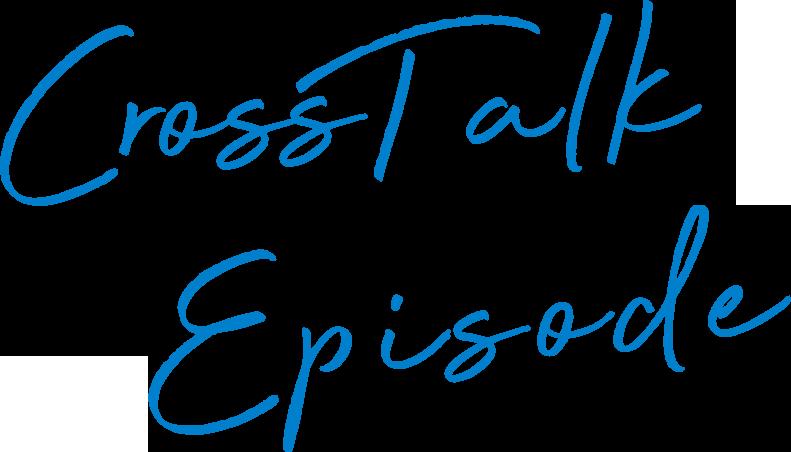Cross Talk Episode